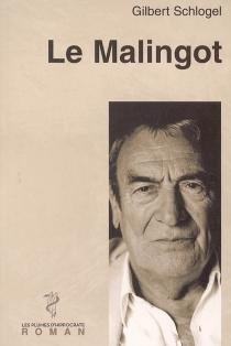 Le Malingot - GilbertSchlogel