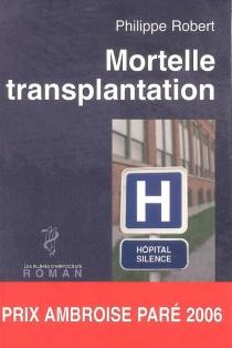 Mortelle transplantation - PhilippeRobert