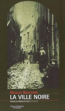 La ville noire - NicolasBouchard