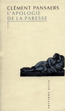 L'apologie de la paresse - ClémentPansaers