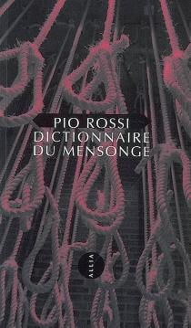 Dictionnaire du mensonge - PioRossi