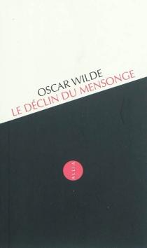 Le déclin du mensonge : une observation - OscarWilde