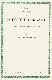 Les origines de la poésie persane - JamesDarmesteter