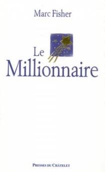 Le millionnaire - MarcFisher