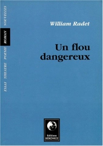 Un flou dangereux - William Radet