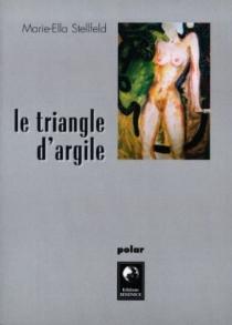 Le triangle d'argile - Marie-EllaStellfeld