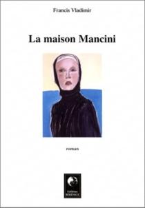 La maison Mancini - FrancisVladimir