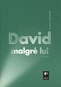 David malgré lui - FrançoiseRachmühl
