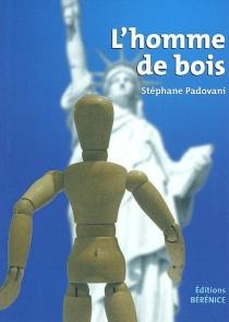 L'homme de bois - StéphanePadovani