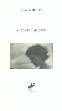 A contre-silence - PhilippePichon