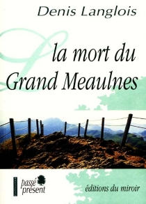 La mort du Grand Meaulnes - DenisLanglois