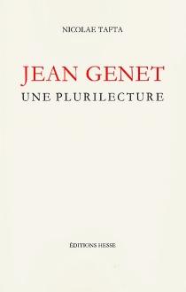 Jean Genet : une plurilecture - NicolaeTafta