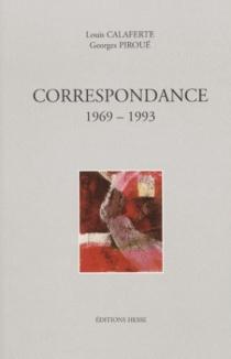 Correspondances 1969-1993 - LouisCalaferte
