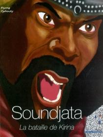 Soundjata : la bataille de Kirina - DjehoutyBiyong