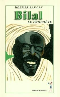 Bilal le prophète - Doumbi-Fakoly