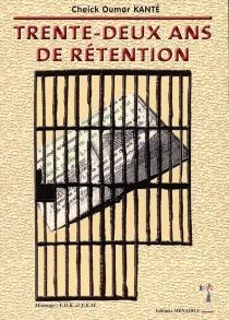 Trente-deux ans de rétention ou L'histoire peu ordinaire d'un manuscrit RAR - Cheick OumarKanté