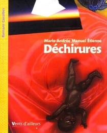 Déchirures - Marie-AndréeManuel Étienne