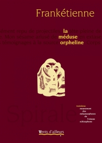 Spirale : les métamorphoses de l'oiseau schizophone - Franketienne