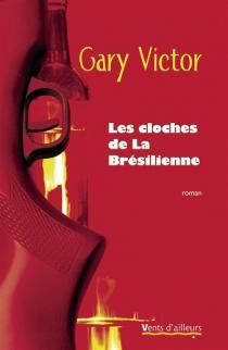 Les cloches de La Brésilienne - GaryVictor