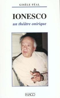 Ionesco, un théâtre onirique - GisèleFeal