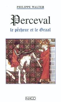 Perceval : le pêcheur et le Graal - PhilippeWalter