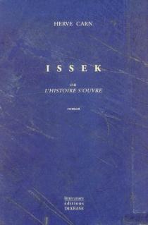 Issek ou L'histoire s'ouvre - HervéCarn