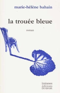 La trouée bleue - Marie-HélèneBahain