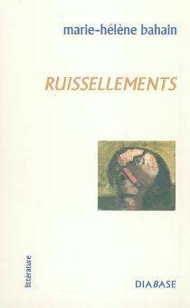 Ruissellements - Marie-HélèneBahain
