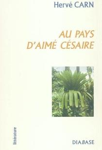 Au pays d'Aimé Césaire - HervéCarn