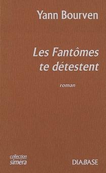 Les fantômes te détestent - YannBourven