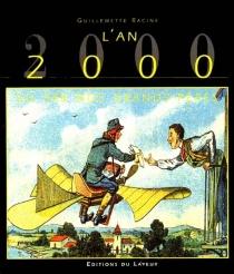 L'an 2000 vu par nos grands-pères - GuillemetteRacine