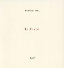 La guerre - BernardNoël