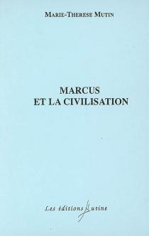 Marcus et la civilisation - Marie-ThérèseMutin