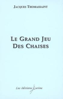 Le grand jeu des chaises - JacquesThomassaint