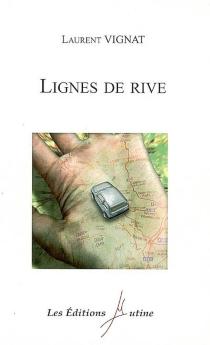 Lignes de rive - LaurentVignat