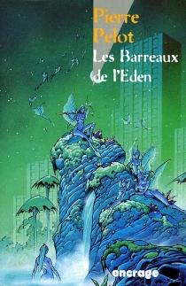 Les barreaux de l'Eden - PierrePelot