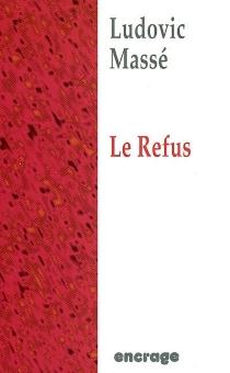 Le Refus - LudovicMassé