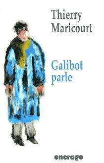 Galibot parle - ThierryMaricourt