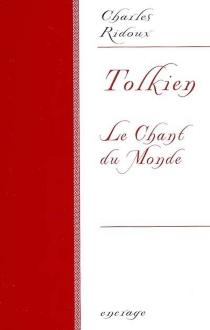 Tolkien : le chant du monde - CharlesRidoux