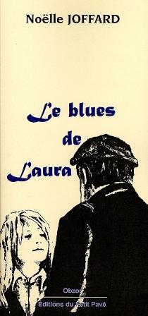 Le blues de Laura - NoëlleJoffard