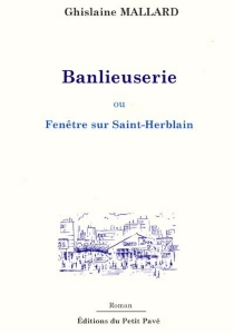 Banlieuserie ou Fenêtre sur Saint-Herblain - GhislaineMallard-Blanchard