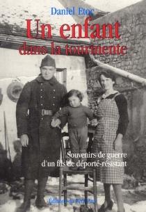 Un enfant dans la tourmente : souvenir de guerre d'un fils de déporté-résistant - DanielEtoc