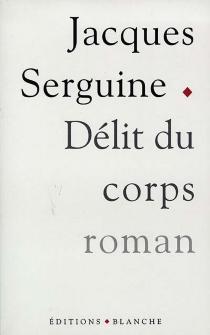 Délit du corps - JacquesSerguine