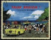 Trop Breizh ! : l'éternelle Bretagne - Tramber