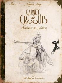 Carnet de croquis : archives de Féerie - Jean-BaptisteMonge