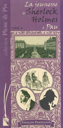 La jeunesse de Sherlock Holmes à Pau - FrançoisPardeilhan