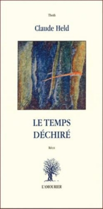 Le temps déchiré - Claude Held