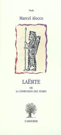 Laërte ou La confusion des temps - MarcelAlocco