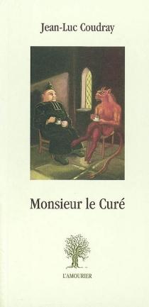 Monsieur le curé - Jean-LucCoudray