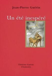 Un été inespéré - Jean-PierreGuérin